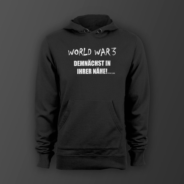 World War 3 Demnächst in Ihrer Nähe! Unisex Kapuzenpullover