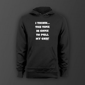 I think its time to pull my gun! Unisex Kapuzenpullover