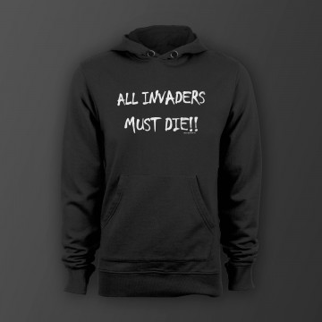 All invaders must die! Unisex Kapuzenpullover